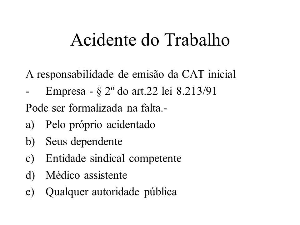 Acidente do Trabalho A responsabilidade de emisão da CAT inicial