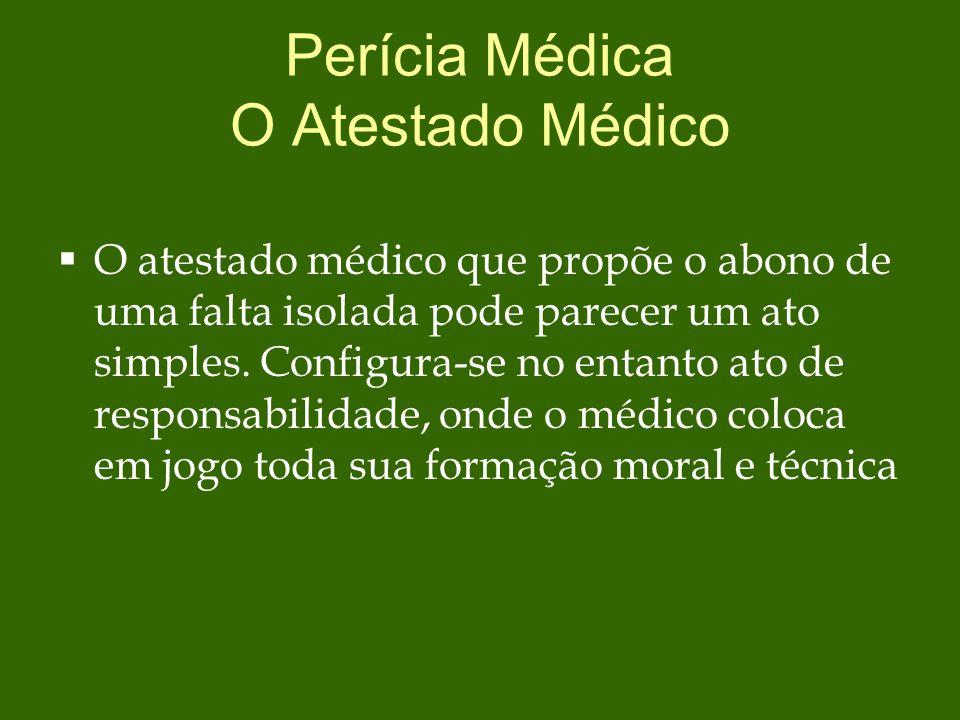 Perícia Médica O Atestado Médico