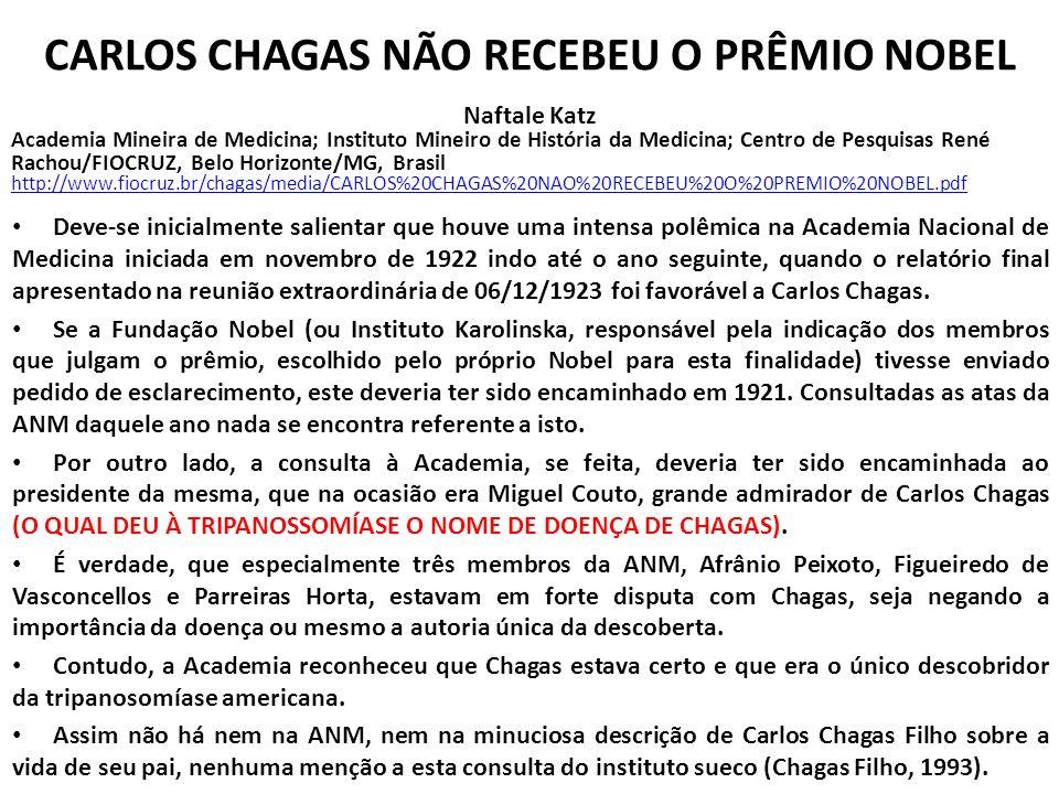 CARLOS CHAGAS NÃO RECEBEU O PRÊMIO NOBEL