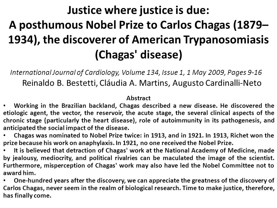 Justice where justice is due: A posthumous Nobel Prize to Carlos Chagas (1879–1934), the discoverer of American Trypanosomiasis (Chagas disease)