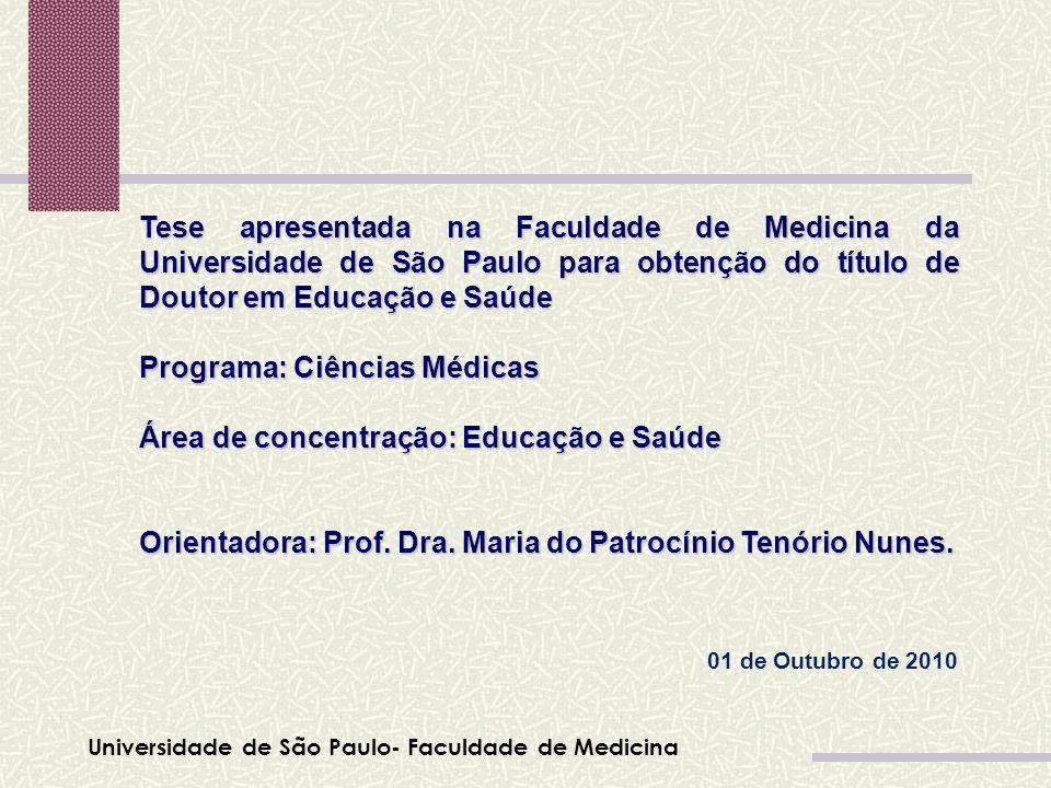 Programa: Ciências Médicas Área de concentração: Educação e Saúde