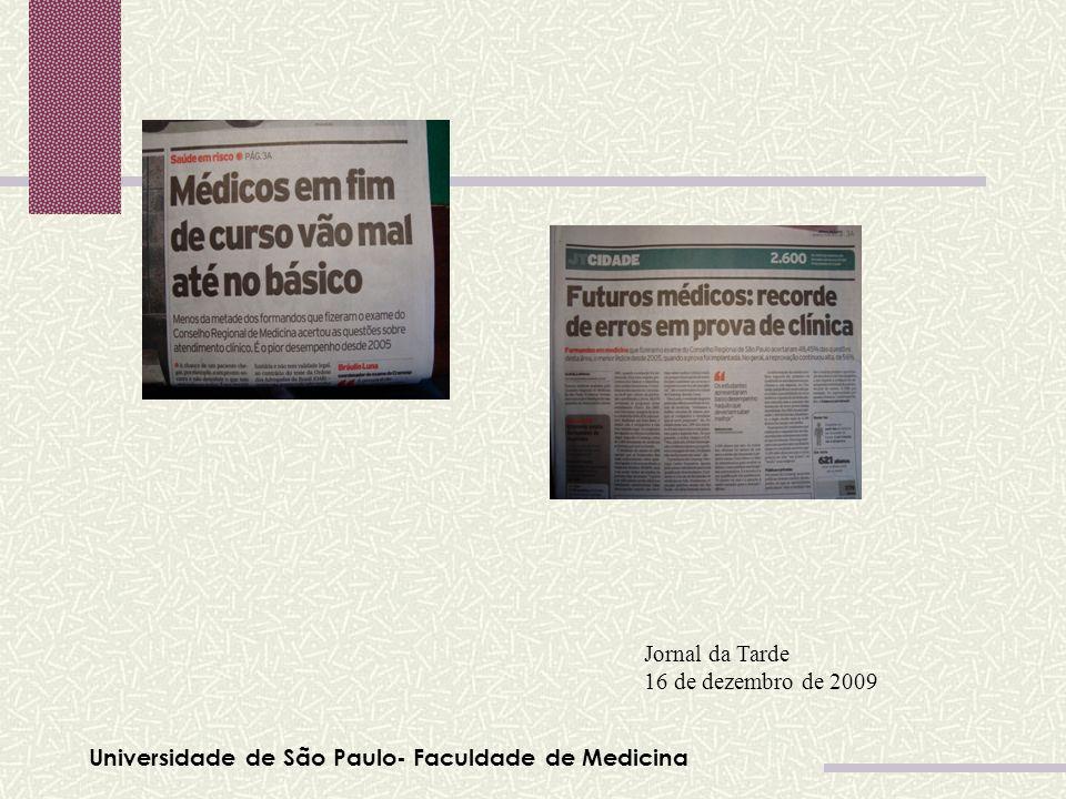 Jornal da Tarde 16 de dezembro de 2009 Universidade de São Paulo- Faculdade de Medicina