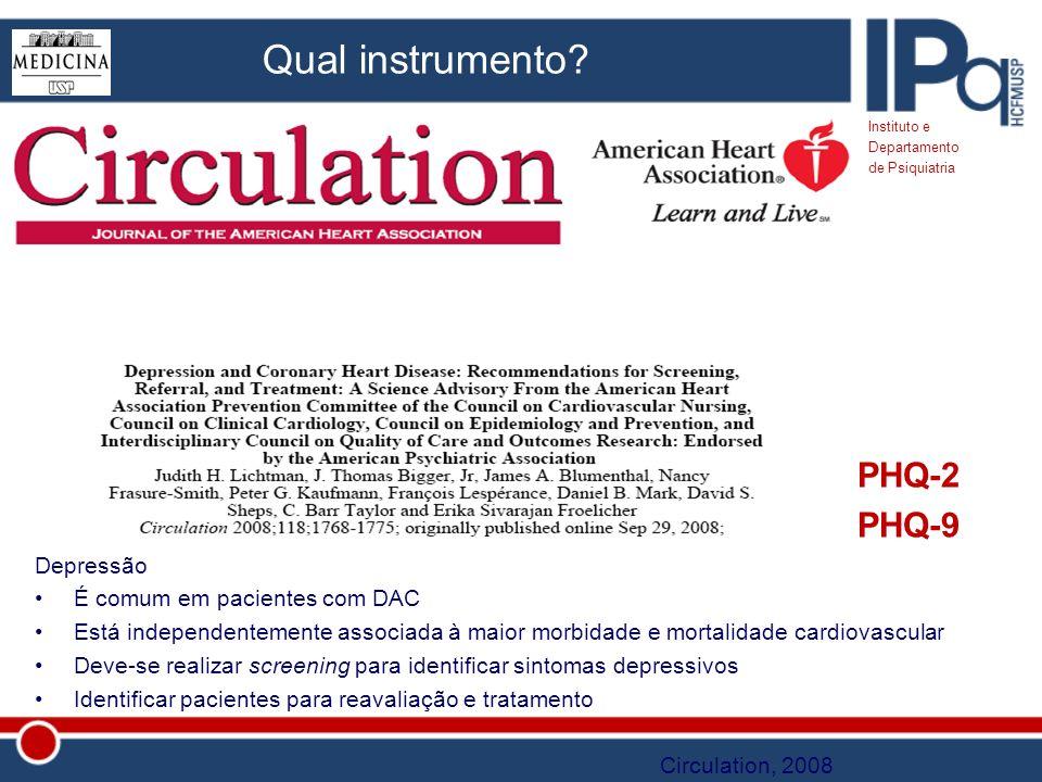 Qual instrumento PHQ-2 PHQ-9 Depressão É comum em pacientes com DAC