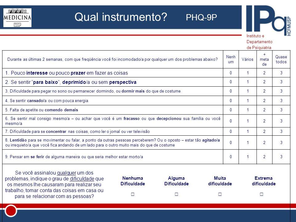 Qual instrumento PHQ-9P □