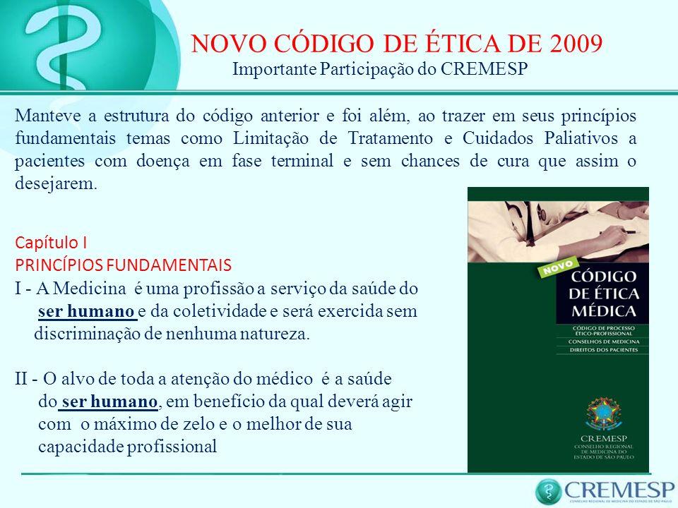 NOVO CÓDIGO DE ÉTICA DE 2009 Importante Participação do CREMESP