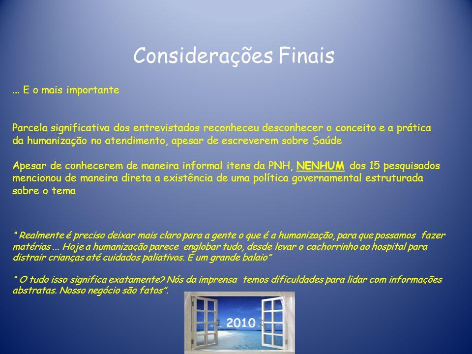 Considerações Finais 2010 ... E o mais importante