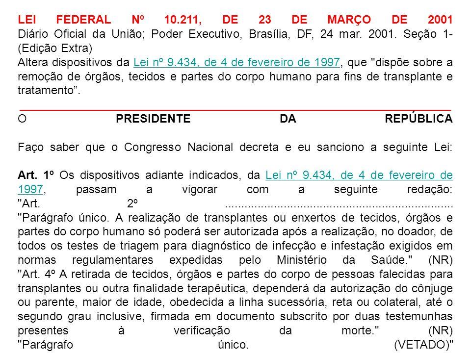 LEI FEDERAL Nº 10.211, DE 23 DE MARÇO DE 2001 Diário Oficial da União; Poder Executivo, Brasília, DF, 24 mar. 2001. Seção 1- (Edição Extra)