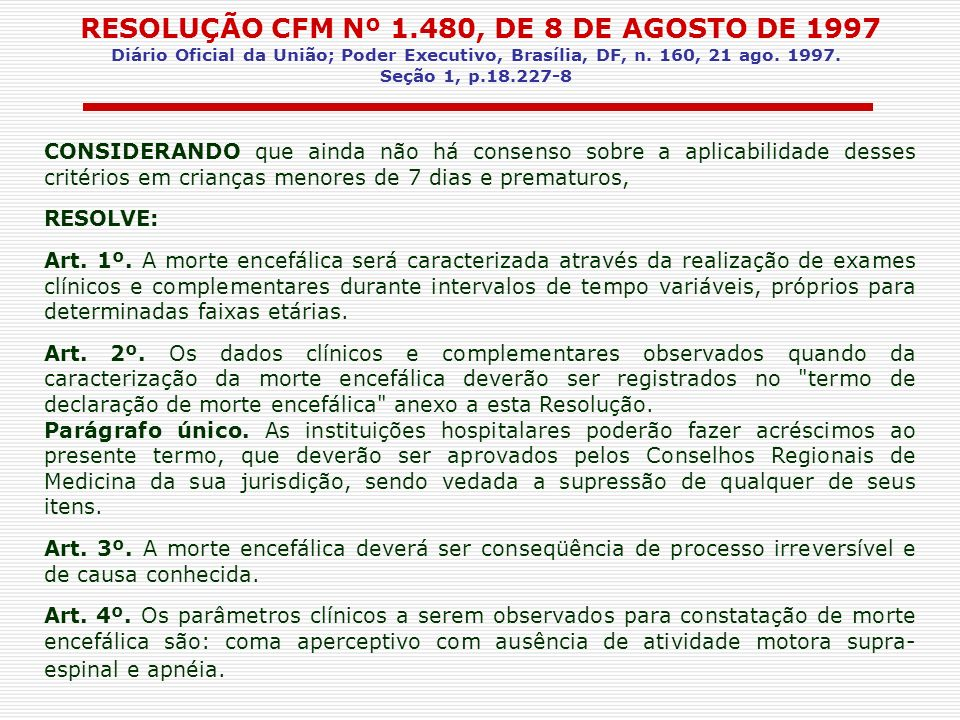 RESOLUÇÃO CFM Nº 1.480, DE 8 DE AGOSTO DE 1997 Diário Oficial da União; Poder Executivo, Brasília, DF, n. 160, 21 ago. 1997.