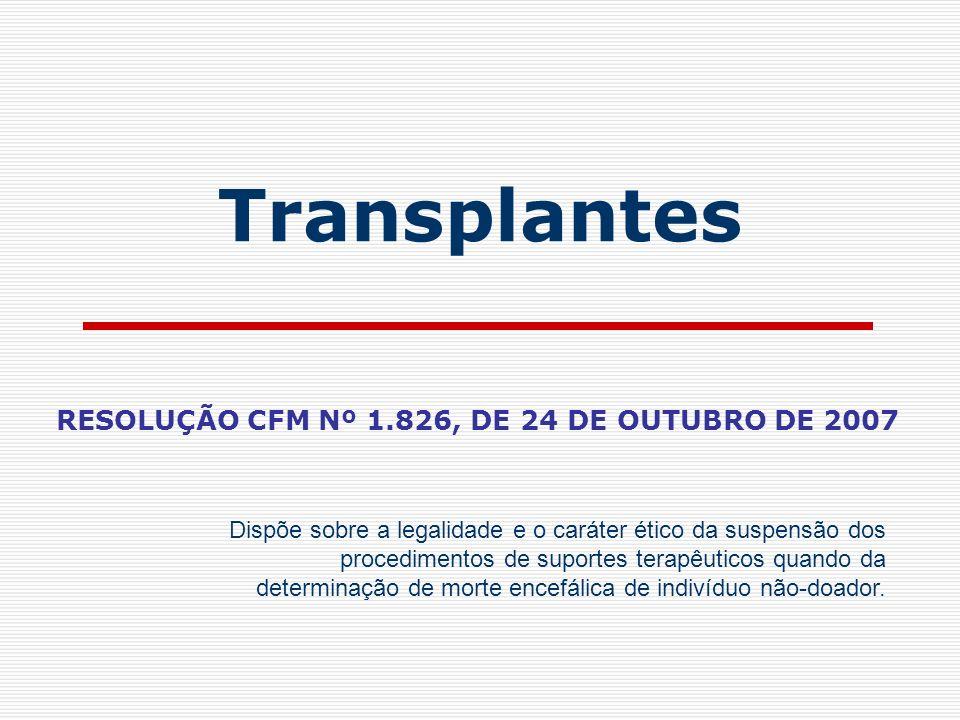 RESOLUÇÃO CFM Nº 1.826, DE 24 DE OUTUBRO DE 2007