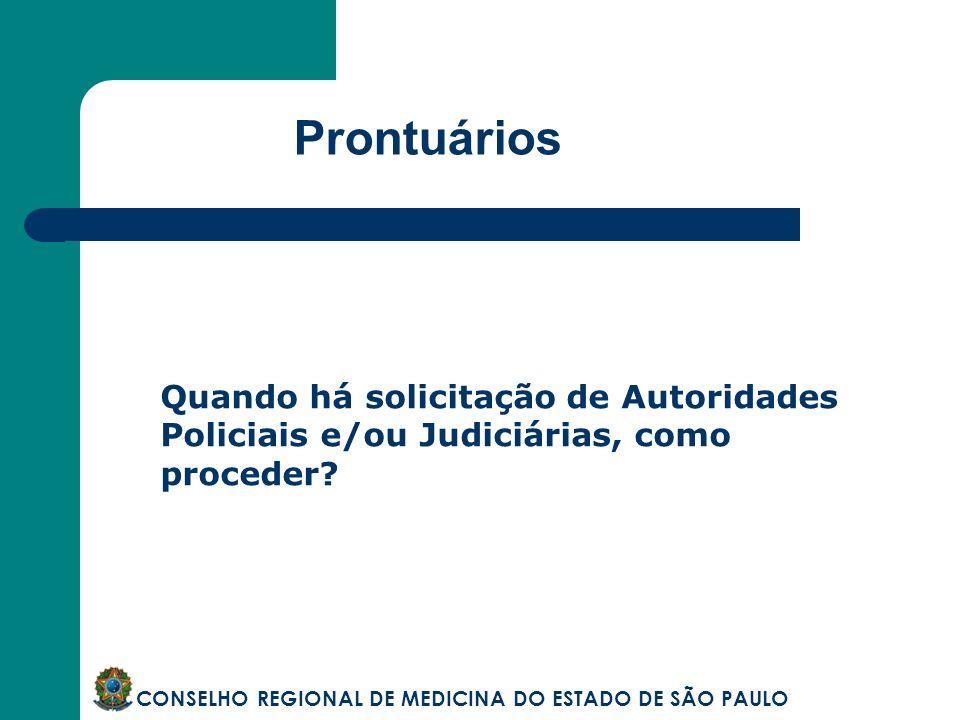 Prontuários Quando há solicitação de Autoridades Policiais e/ou Judiciárias, como proceder.