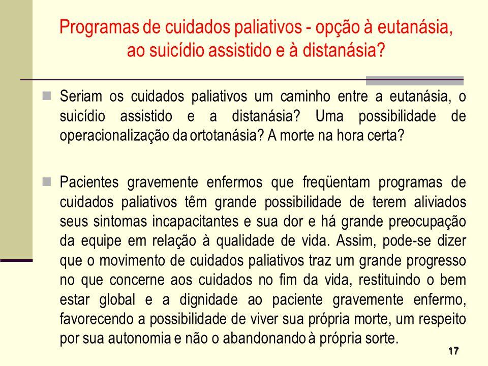 Programas de cuidados paliativos - opção à eutanásia, ao suicídio assistido e à distanásia