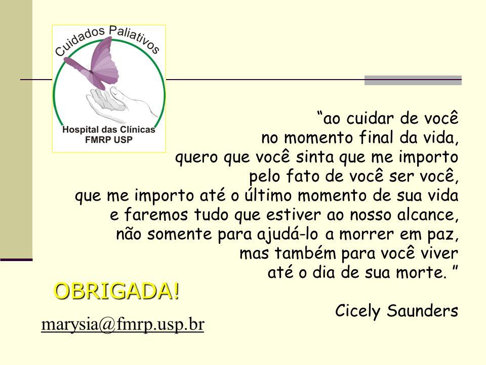 OBRIGADA! marysia@fmrp.usp.br