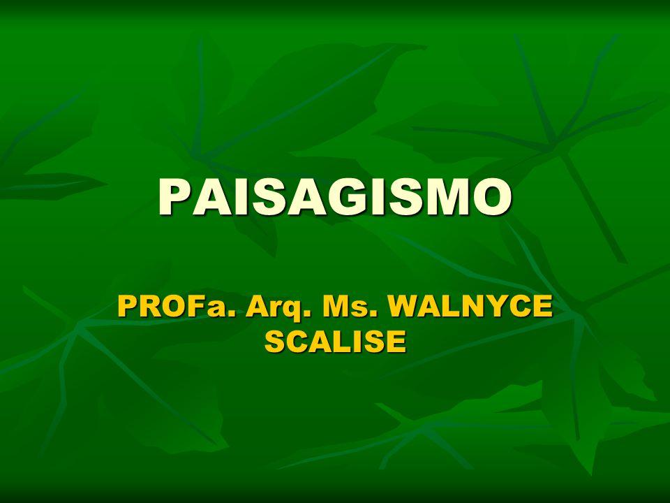 PROFa. Arq. Ms. WALNYCE SCALISE
