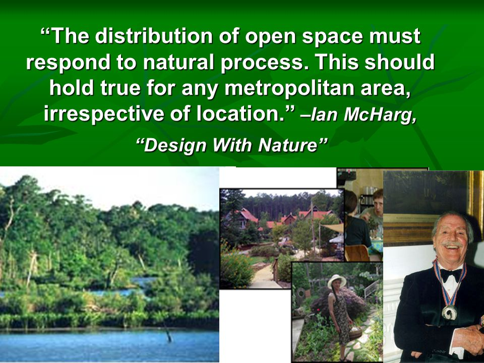 The distribution of open space must respond to natural process