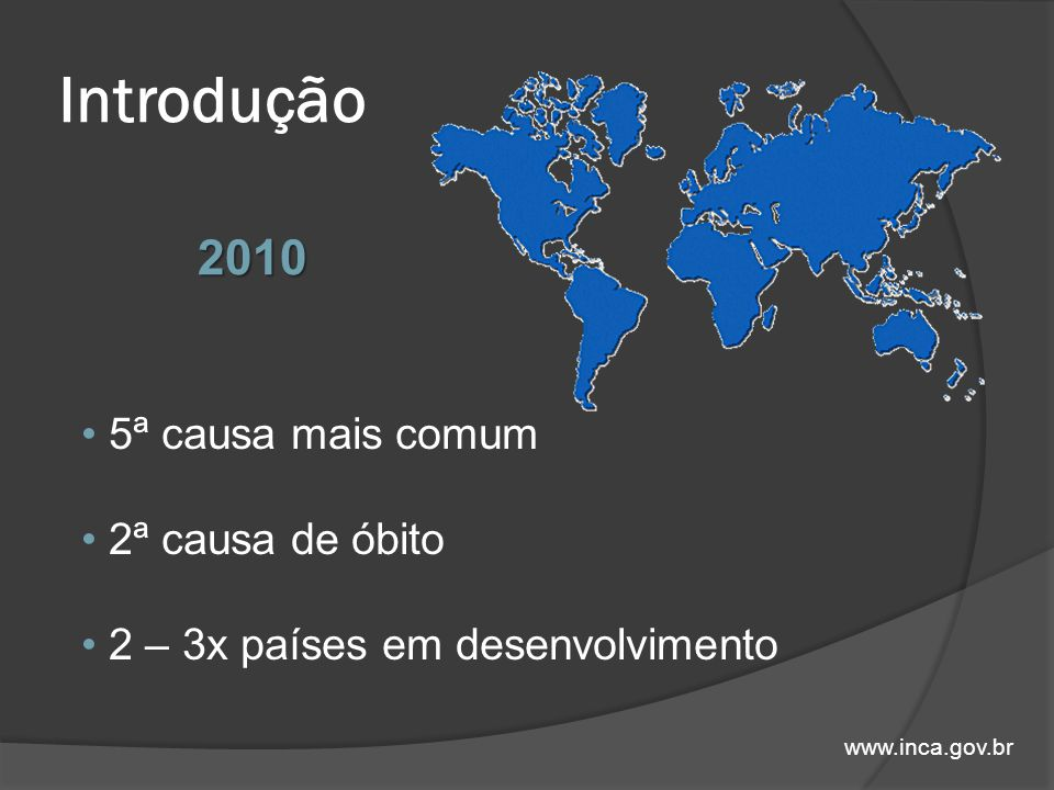 Introdução 2010 5ª causa mais comum 2ª causa de óbito