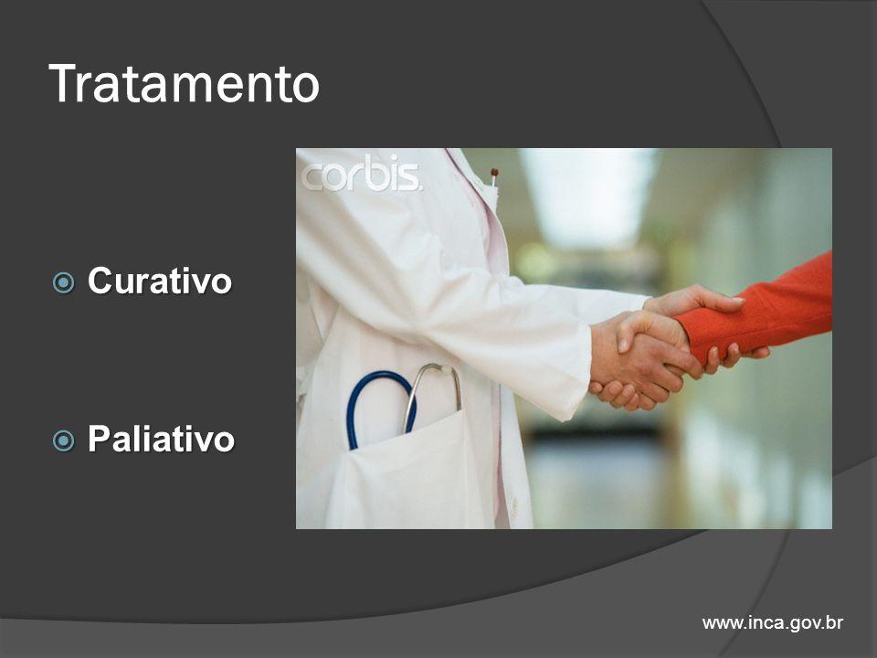 Tratamento Curativo Paliativo www.inca.gov.br