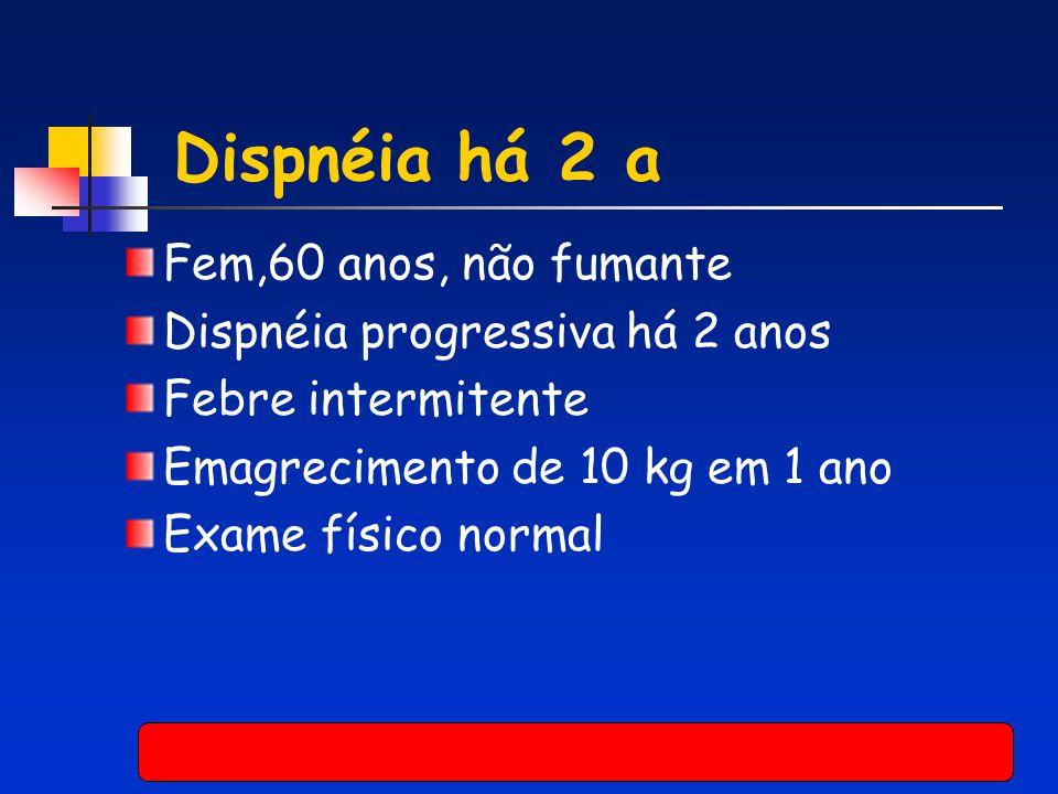 Dispnéia há 2 a Fem,60 anos, não fumante