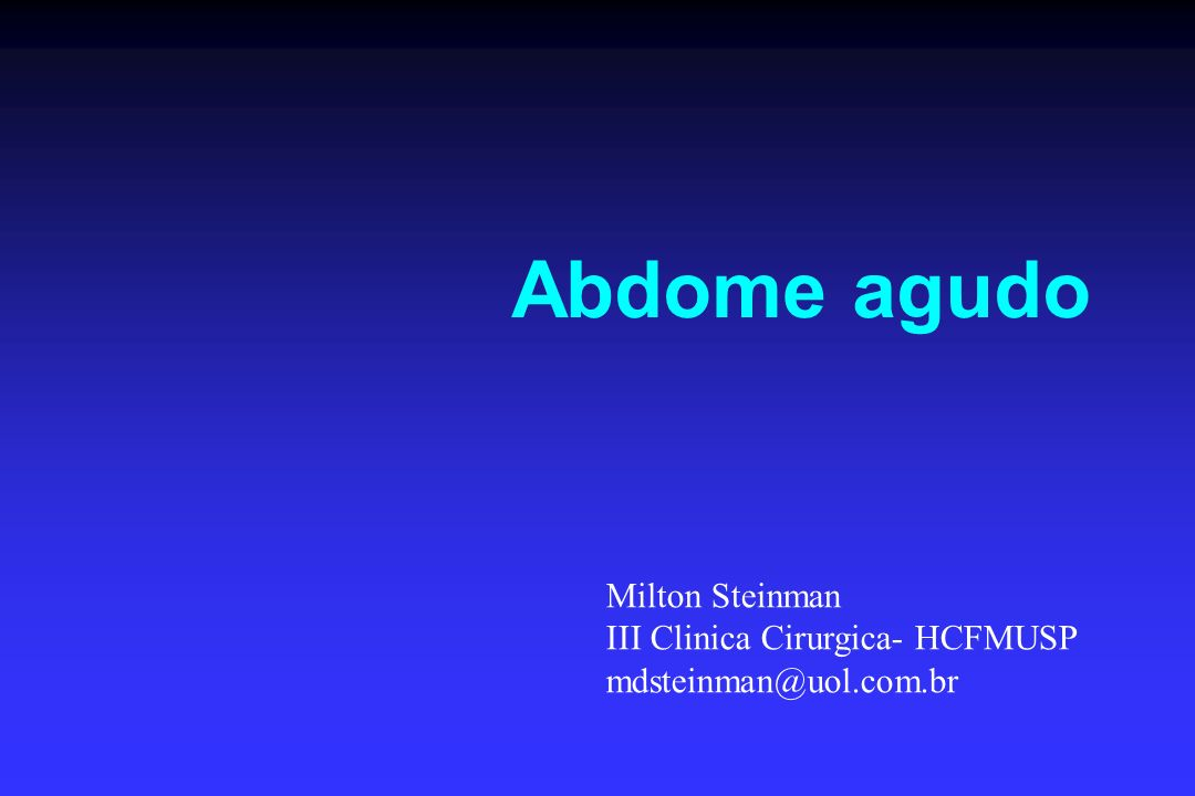 Abdome agudo Milton Steinman III Clinica Cirurgica- HCFMUSP
