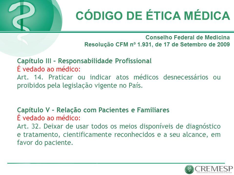 CÓDIGO DE ÉTICA MÉDICA Capítulo III – Responsabilidade Profissional