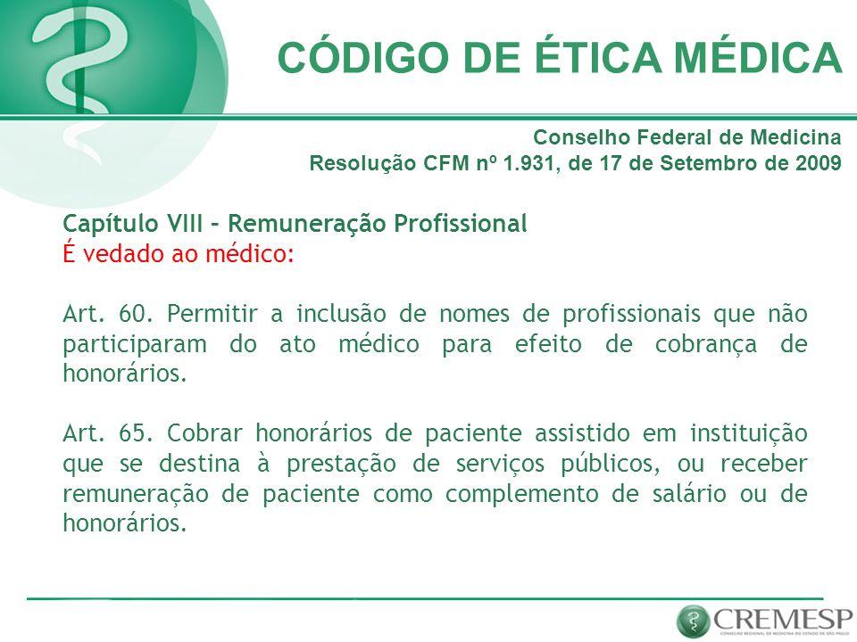 CÓDIGO DE ÉTICA MÉDICA Capítulo VIII – Remuneração Profissional