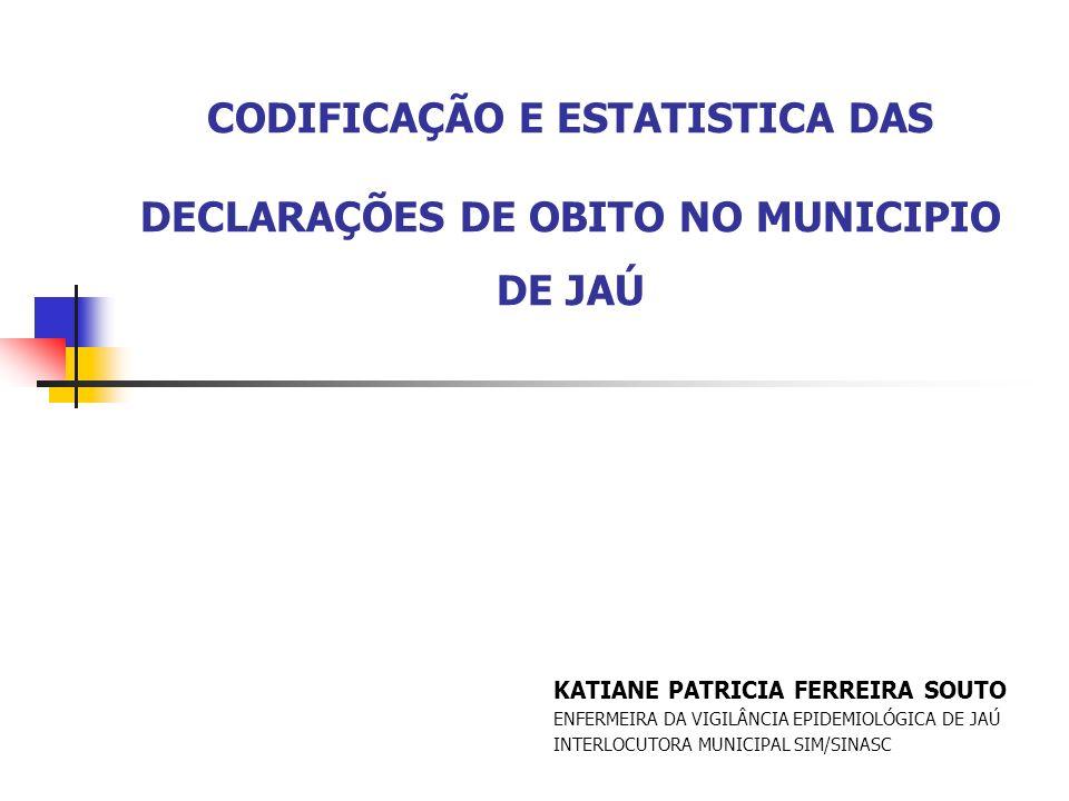 CODIFICAÇÃO E ESTATISTICA DAS DECLARAÇÕES DE OBITO NO MUNICIPIO DE JAÚ