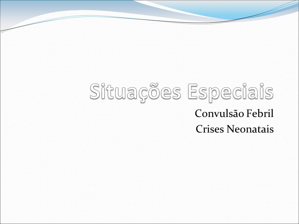 Convulsão Febril Crises Neonatais