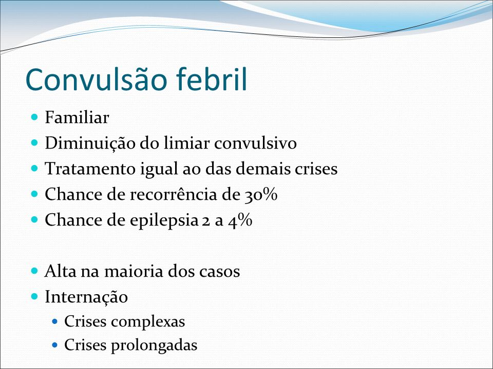 Convulsão febril Familiar Diminuição do limiar convulsivo