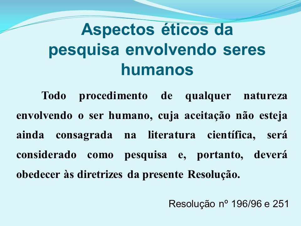 Aspectos éticos da pesquisa envolvendo seres humanos