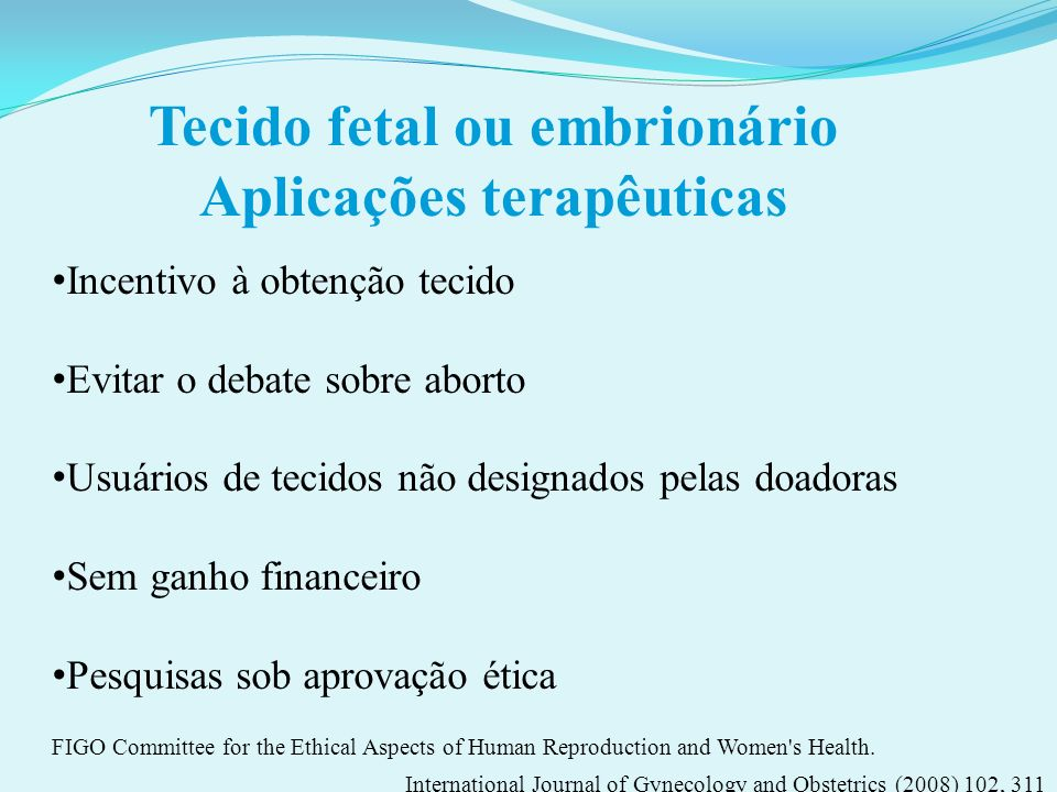Tecido fetal ou embrionário Aplicações terapêuticas