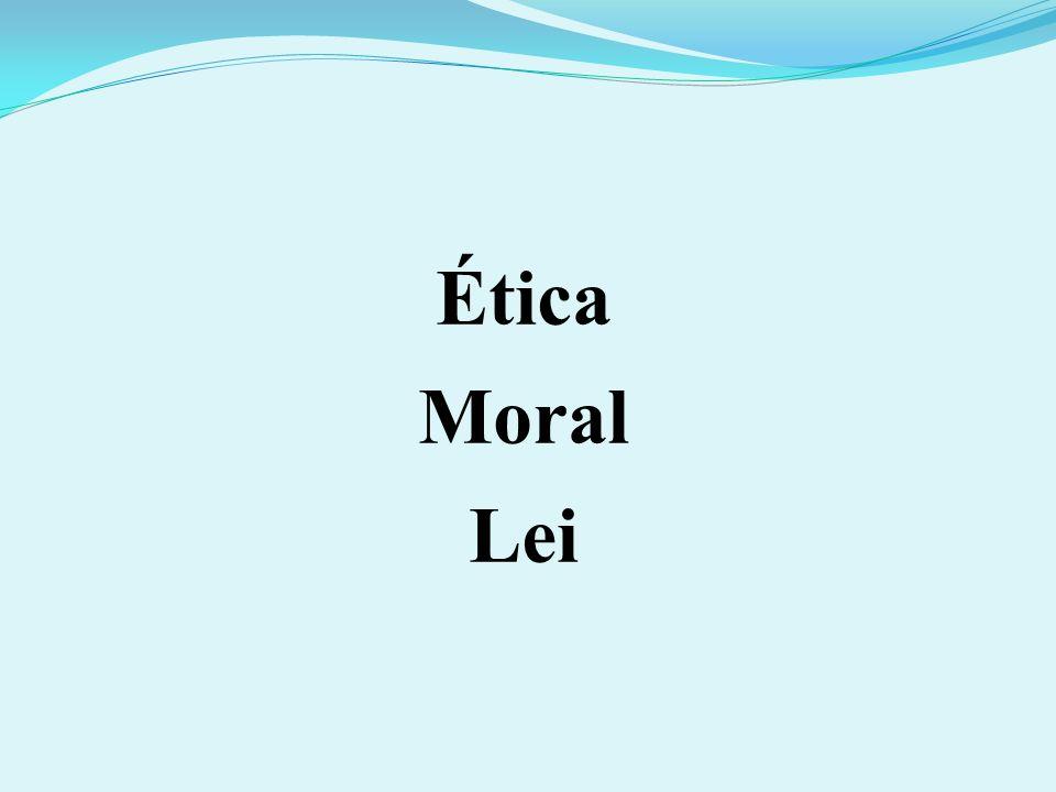 Ética Moral Lei