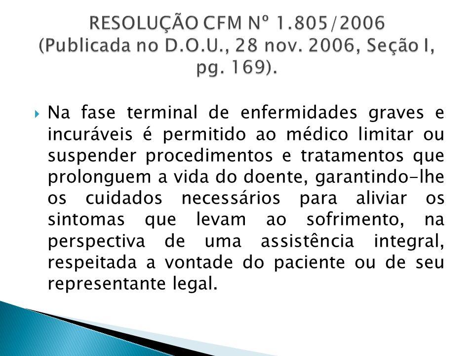 RESOLUÇÃO CFM Nº 1. 805/2006 (Publicada no D. O. U. , 28 nov