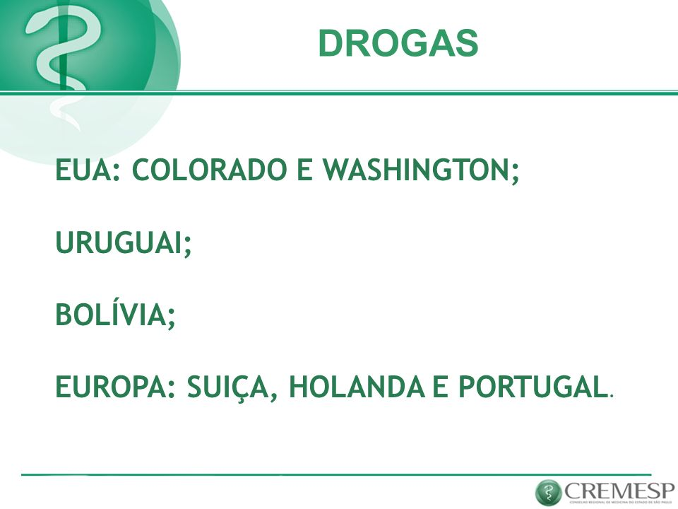 DROGAS EUA: COLORADO E WASHINGTON; URUGUAI; BOLÍVIA;