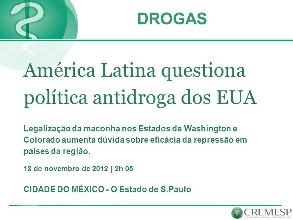 América Latina questiona política antidroga dos EUA