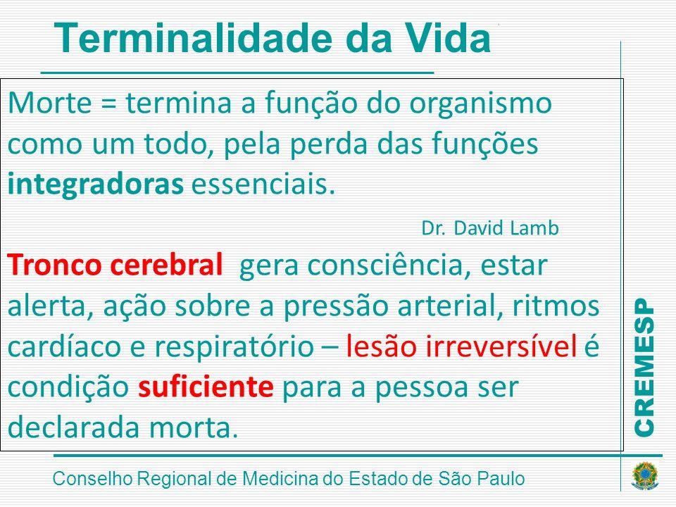 Terminalidade da VidaMorte = termina a função do organismo como um todo, pela perda das funções integradoras essenciais.