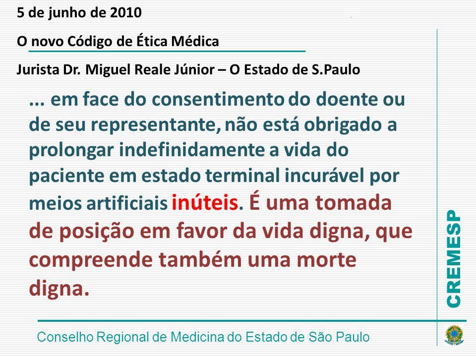 5 de junho de 2010 O novo Código de Ética Médica. Jurista Dr. Miguel Reale Júnior – O Estado de S.Paulo.