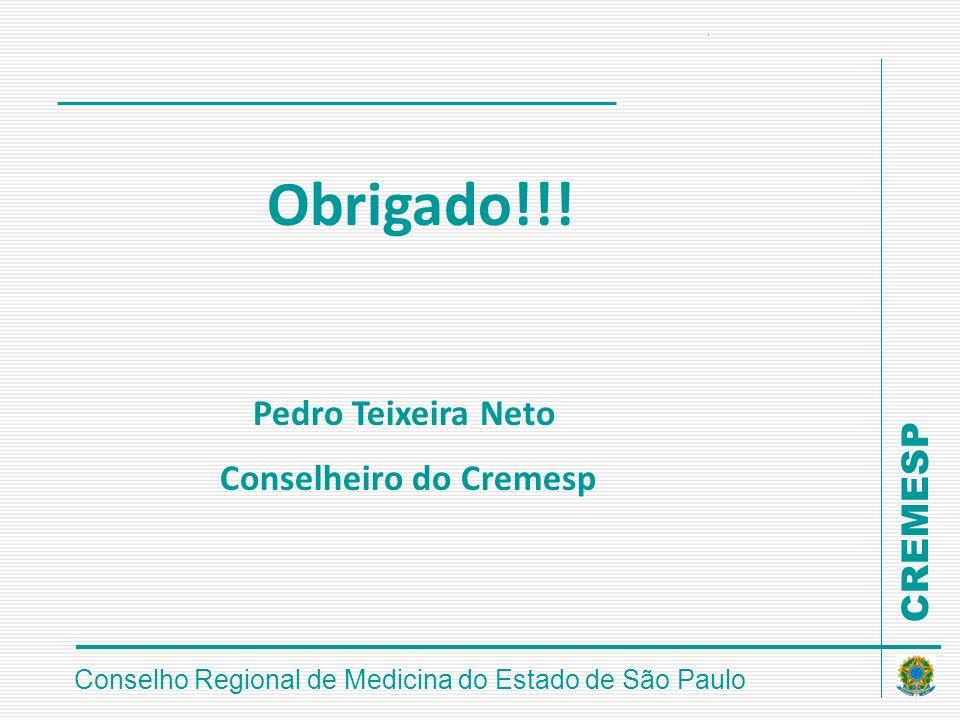 Obrigado!!! Pedro Teixeira Neto Conselheiro do Cremesp Obrigado!!!