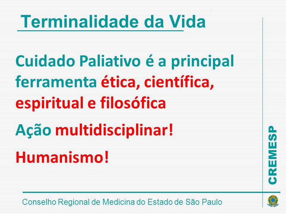 Terminalidade da VidaCuidado Paliativo é a principal ferramenta ética, científica, espiritual e filosófica.