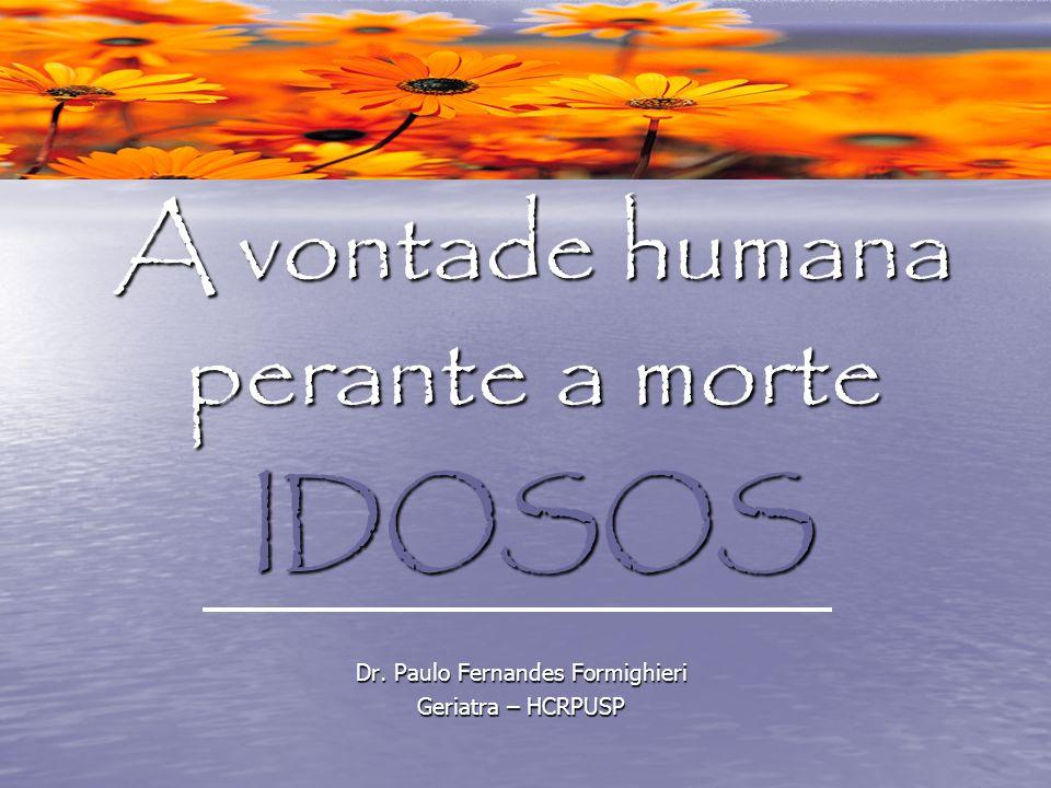 A vontade humana perante a morte IDOSOS