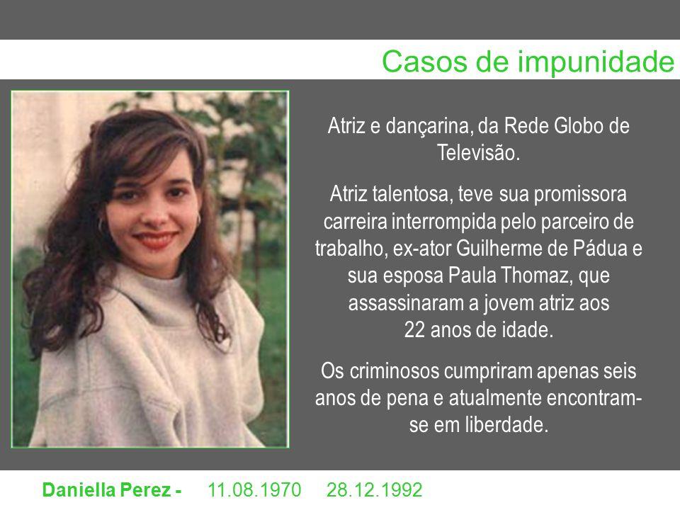 Atriz e dançarina, da Rede Globo de Televisão.
