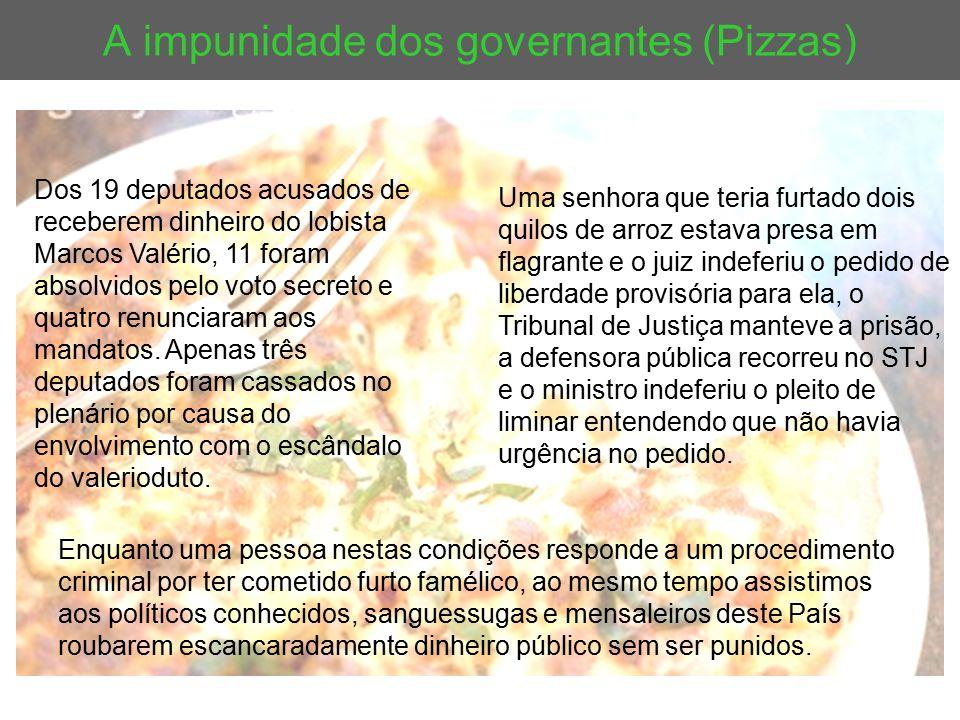 A impunidade dos governantes (Pizzas)