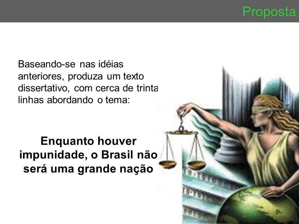 Enquanto houver impunidade, o Brasil não será uma grande nação