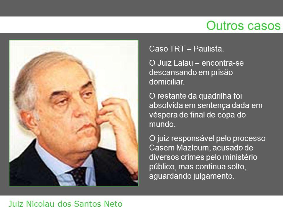 Outros casos Caso TRT – Paulista.