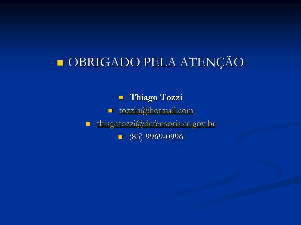 OBRIGADO PELA ATENÇÃO Thiago Tozzi tozzin@hotmail.com