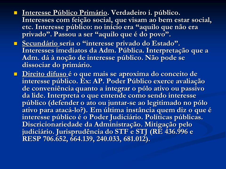 Interesse Público Primário. Verdadeiro i. público