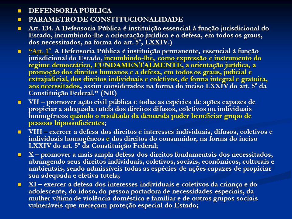 DEFENSORIA PÚBLICA PARAMETRO DE CONSTITUCIONALIDADE.