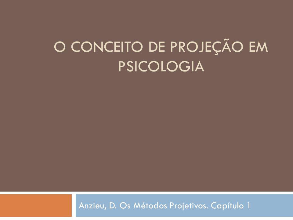 O CONCEITO DE PROJEÇÃO EM PSICOLOGIA