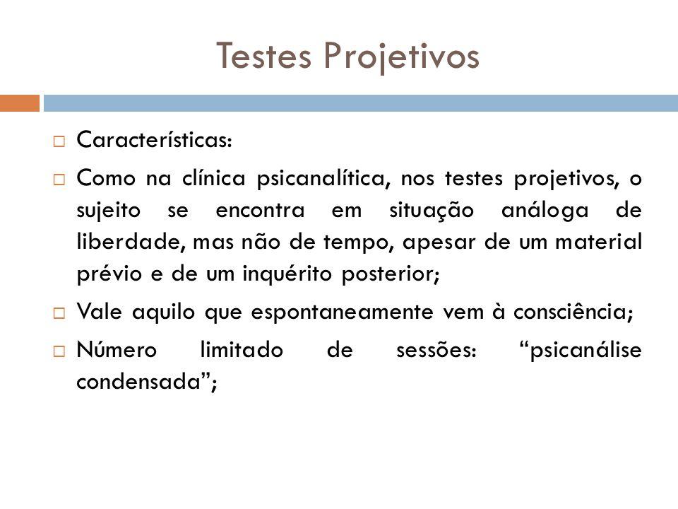 Testes Projetivos Características: