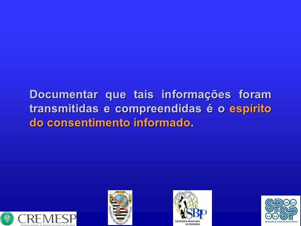 Documentar que tais informações foram transmitidas e compreendidas é o espírito do consentimento informado.
