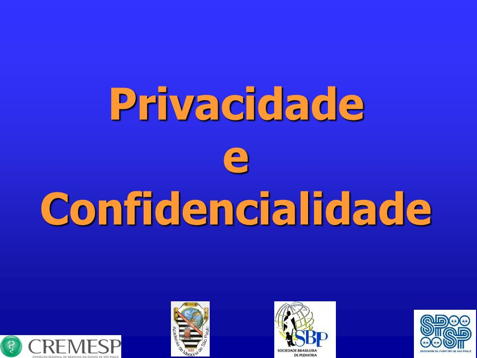 Privacidade e Confidencialidade