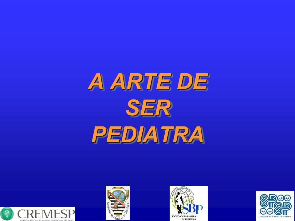 A ARTE DE SER PEDIATRA